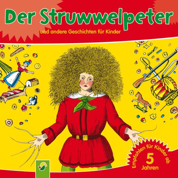 Der Struwwelpeter - und andere Geschichten für Kinder