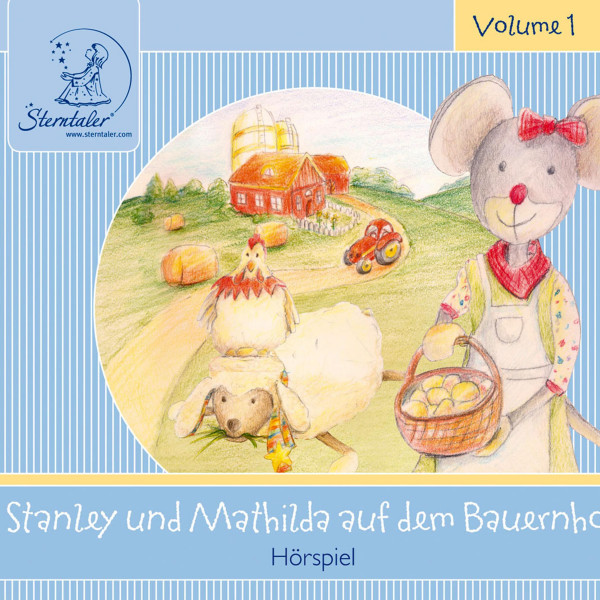 Sterntaler Hörgeschichten:Stanley und Mathilda auf dem Bauernhof