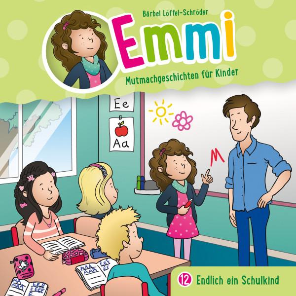 Emmi - Mutmachgeschichten für Kinder - 12: Endlich ein Schulkind