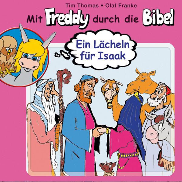 Ein Lächeln für Isaak (Mit Freddy durch die Bibel 3) - Ein musikalisches Hörspiel
