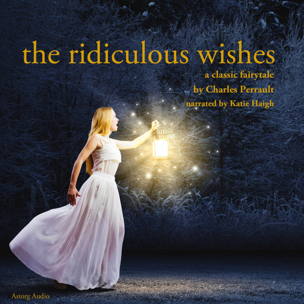 The Ridiculous Wishes, a fairytale