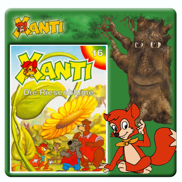 Xanti - Die Riesenblume - Folge 16