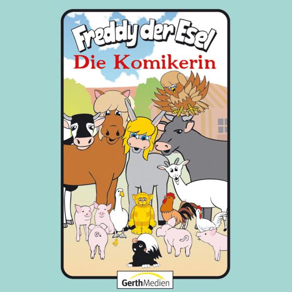 Die Komikerin (Freddy der Esel 58) - Ein musikalisches Hörspiel