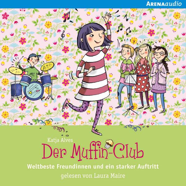 Weltbeste Freundinnen und ein starker Auftritt - Der Muffin-Club (8):