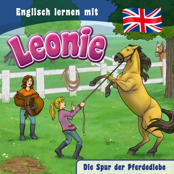 Englisch lernen mit Leonie - Die Spur der Pferdediebe - Englisch lernen mit Leonie
