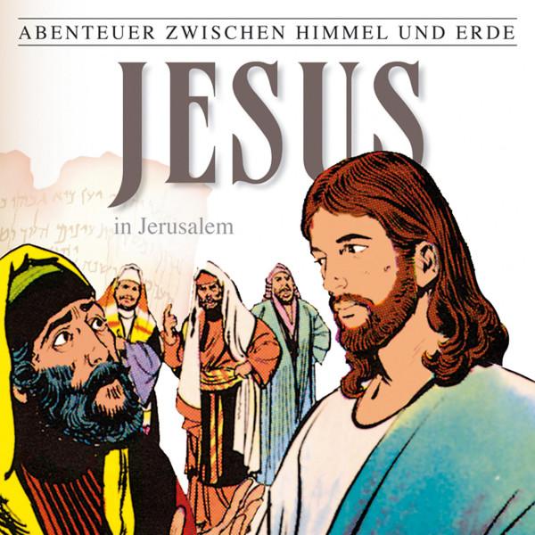 Jesus - In Jerusalem (Abenteuer zwischen Himmel und Erde 25) - Hörspiel