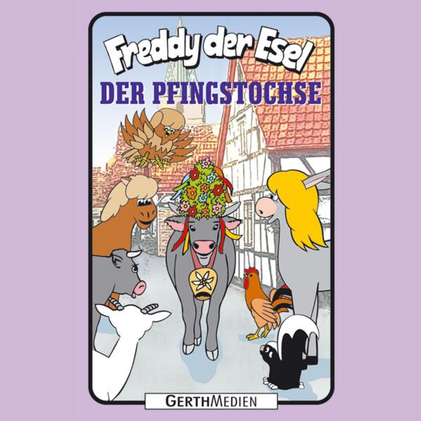 Der Pfingstochse (Freddy der Esel 56) - Ein musikalisches Hörspiel