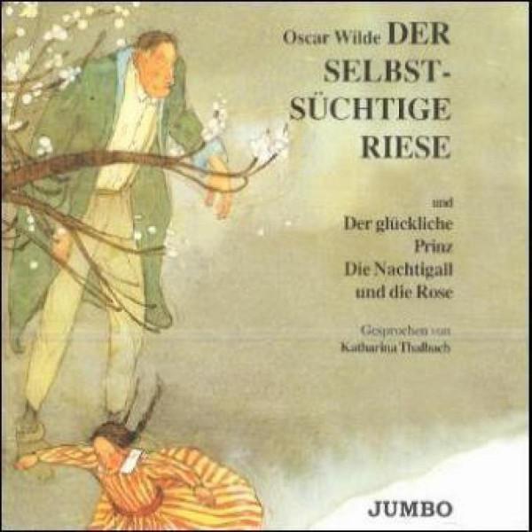 Der selbstsüchtige Riese & Der glückliche Prinz & Die Nachtgall und die Rose