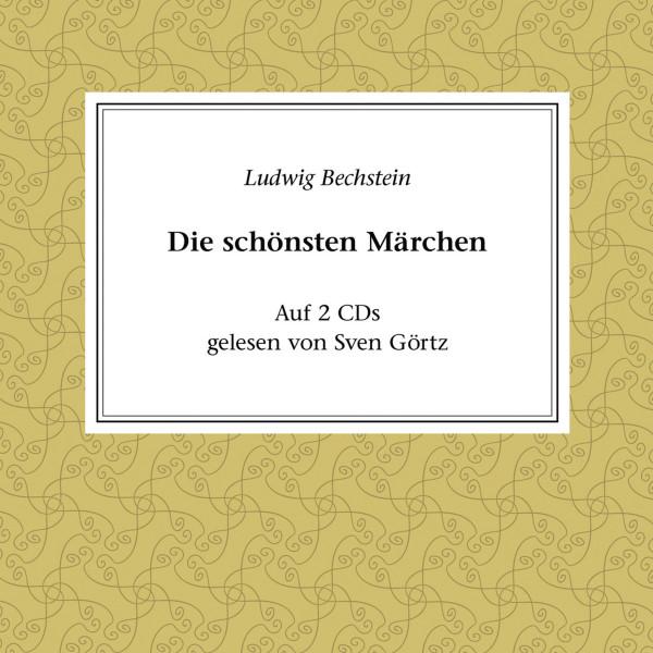 Klassiker der Literatur - Ludwig Bechstein - Die schönsten Märchen
