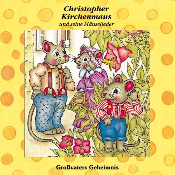 Christopher Kirchenmaus - 14: Großvaters Geheimnis