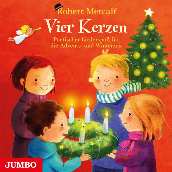Vier Kerzen - Poetischer Liederspaß für die Advents- und Winterzeit