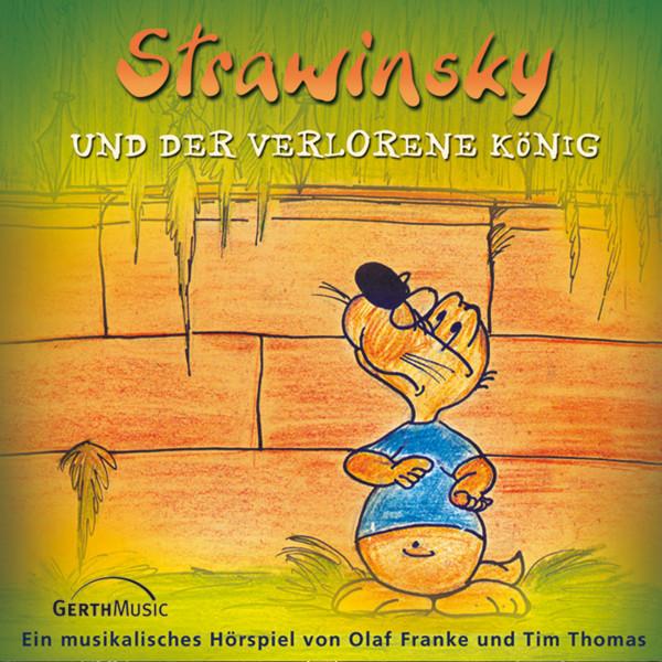 Strawinsky und der verlorene König (Strawinsky 5) - Ein musikalisches Hörspiel
