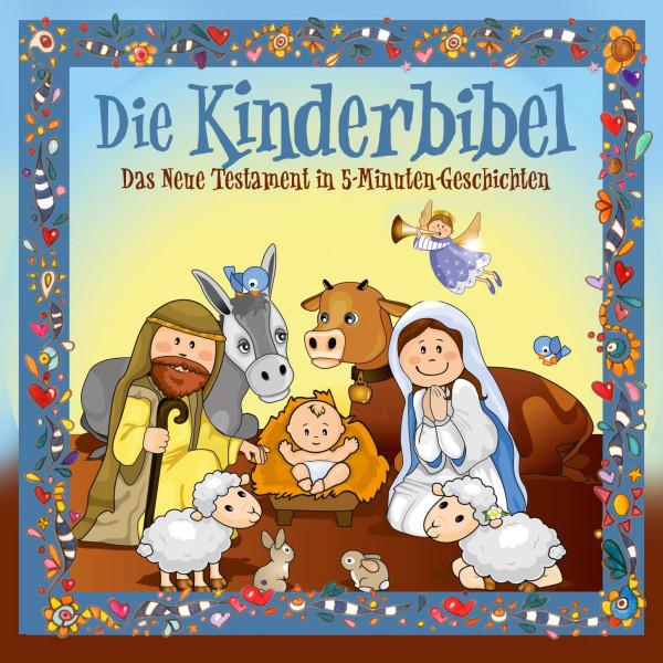 Die Kinderbibel - Das Neue Testament in 5-Minuten-Geschichten