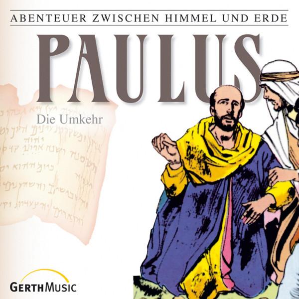Paulus - Die Umkehr (Abenteuer zwischen Himmel und Erde 28) - Hörspiel