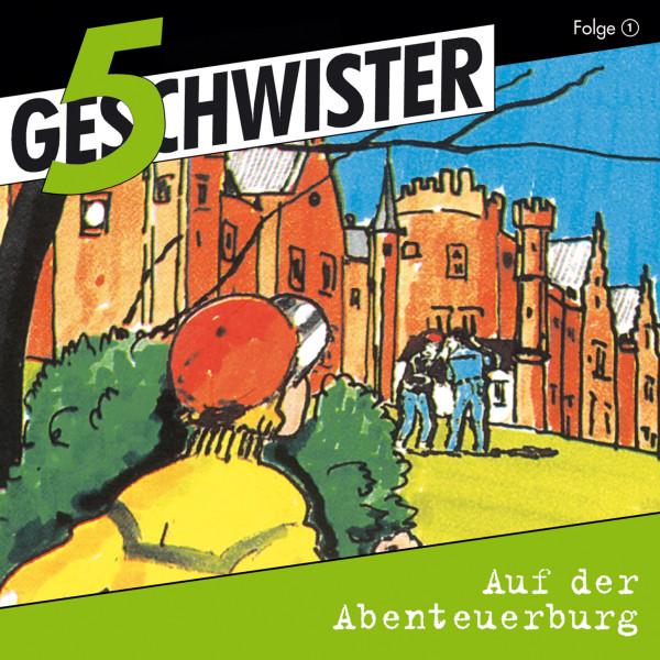 5 Geschwister - 01: Auf der Abenteuerburg