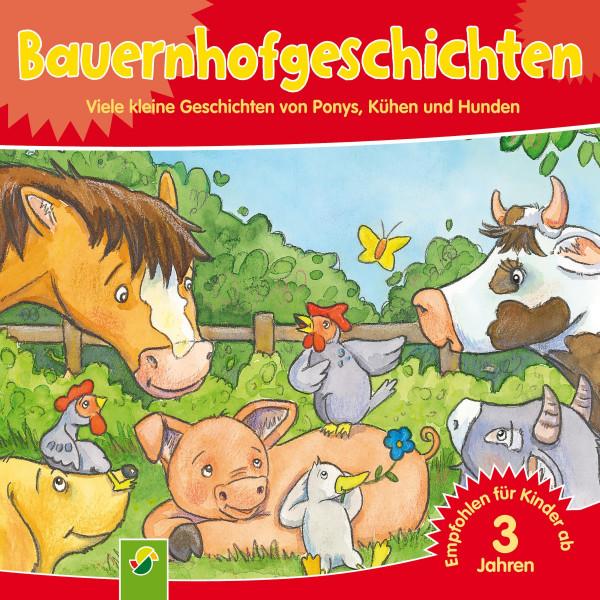 Bauernhofgeschichten - Viele kleine Geschichten von Ponys, Kühen und Hunden