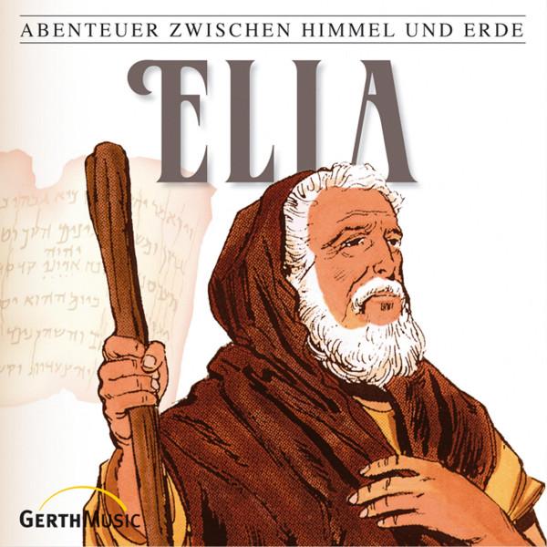 Elia (Abenteuer zwischen Himmel und Erde 12) - Hörspiel