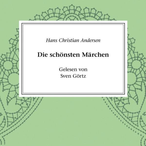 Klassiker der Literatur - Hans Christian Andersen - Die schönsten Märchen