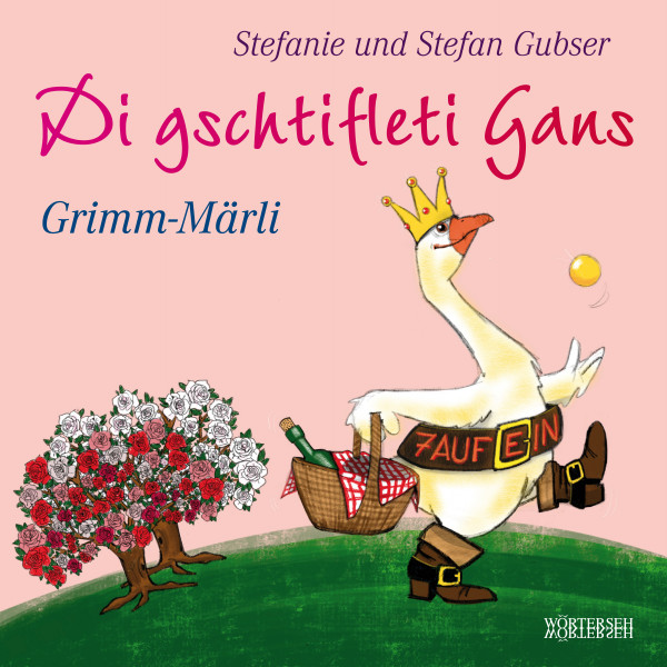 Di gschtifleti Gans - Grimm-Märli