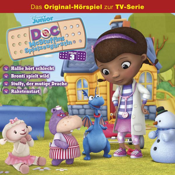 Doc McStuffins Hörspiel - Folge 3: Hallie hört schlecht/ Bronti spielt wild/ Stuffy, der mutige Drache/ Raketenstart (Disney TV-Serie)