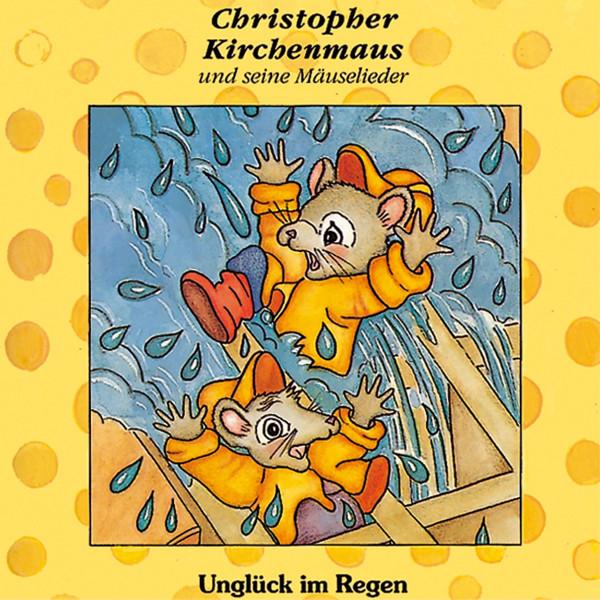Christopher Kirchenmaus - 01: Unglück im Regen