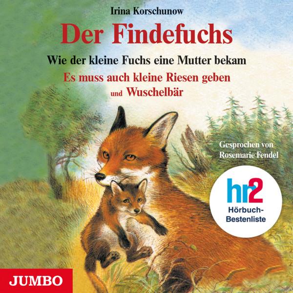 Der Findefuchs - Wie der kleine Fuchs eine Mutter bekam