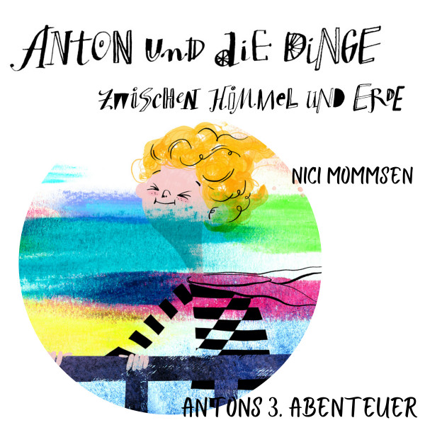 Anton und die Dinge zwischen Himmel und Erde - Antons 3. Abenteuer