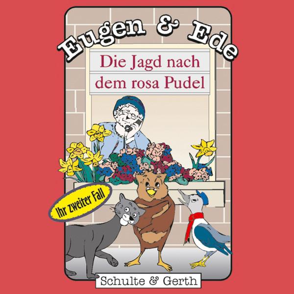 Die Jagd nach dem rosa Pudel (Eugen & Ede - Ihr zweiter Fall) - Ein musikalisches Kinder-Hörspiel