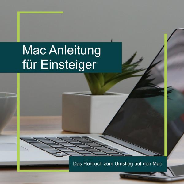 Mac Anleitung für Einsteiger - Das Hörbuch zum Umstieg auf den Mac