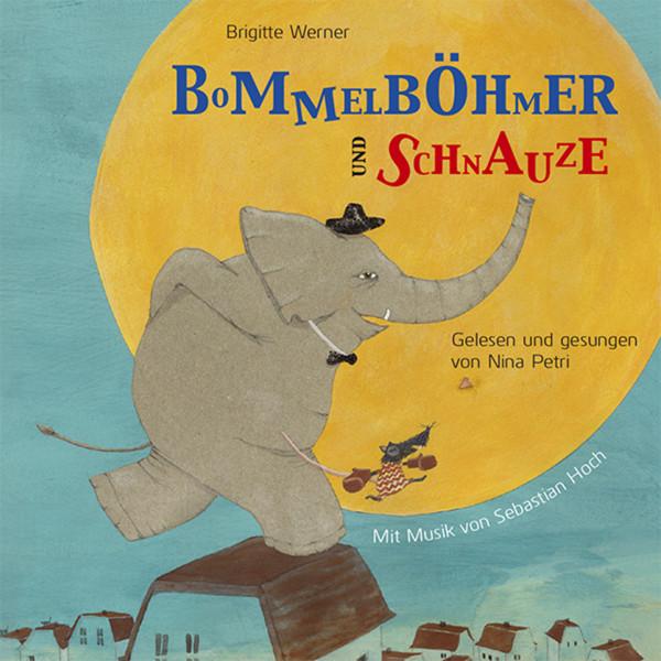 Bommelböhmer und Schnauze - Ein Hörbuch