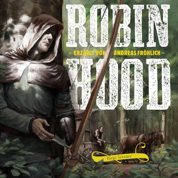 Robin Hood - Erzählt von Andreas Fröhlich