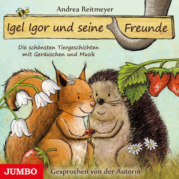 Igel Igor und seine Freunde - Die schönsten Tiergeschichten