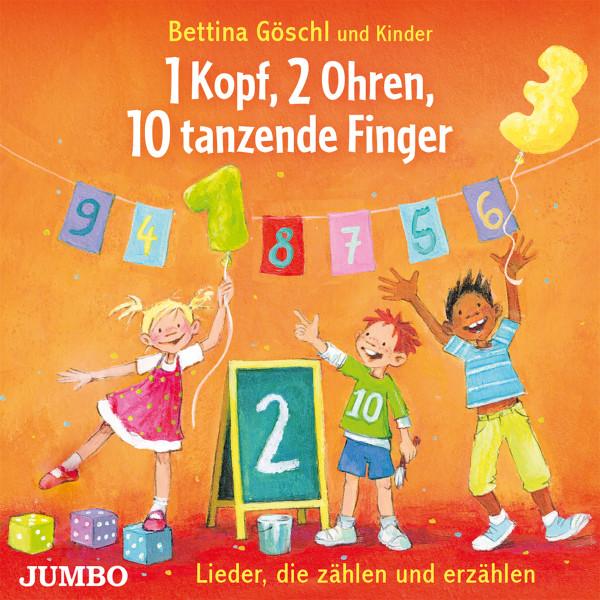 1 Kopf, 2 Ohren, 10 tanzende Finger - Lieder, die zählen und erzählen