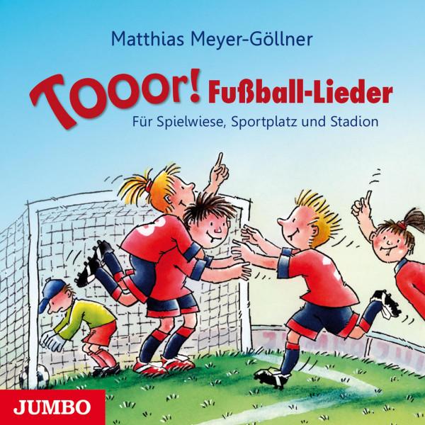 Tooor! Fußball-Lieder - Für Spielwiese, Sportplatz und Stadion