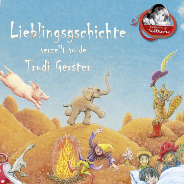Lieblingsgschichte verzellt vo de Trudi Gerster