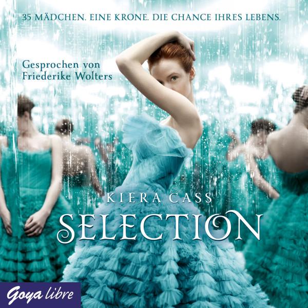 Selection - 35 Mädchen. Eine Krone. Die Chance ihres Lebens