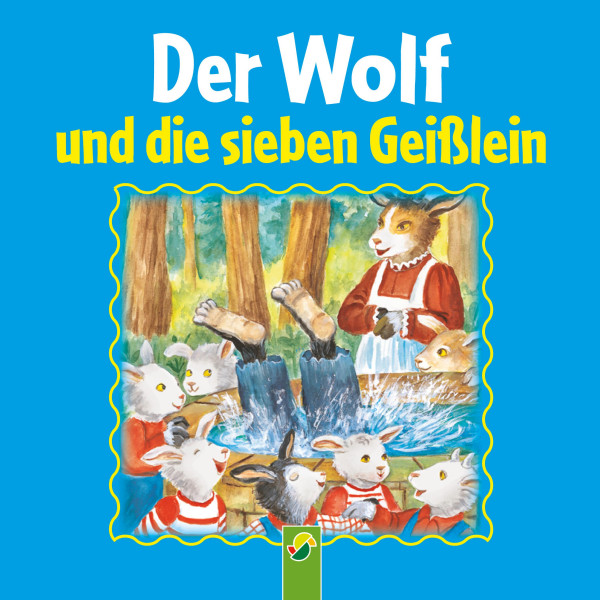 Der Wolf und die sieben Geißlein - Ein Märchen der Brüder Grimm
