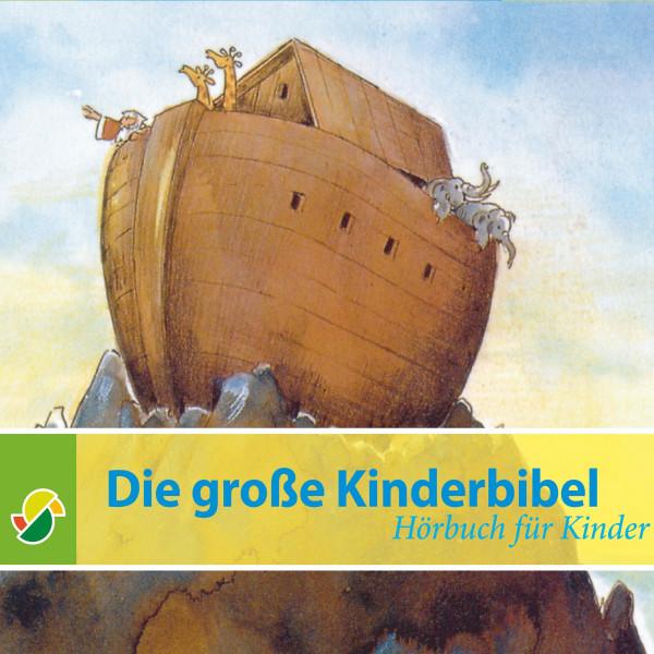 Die große Kinderbibel - Geschichten aus dem Alten und Neuen Testament