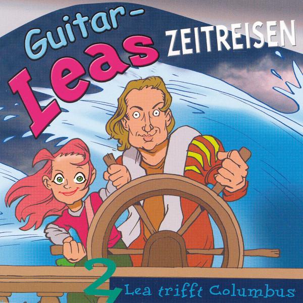 Guitar-Leas Zeitreisen - Teil 2: Lea trifft Columbus
