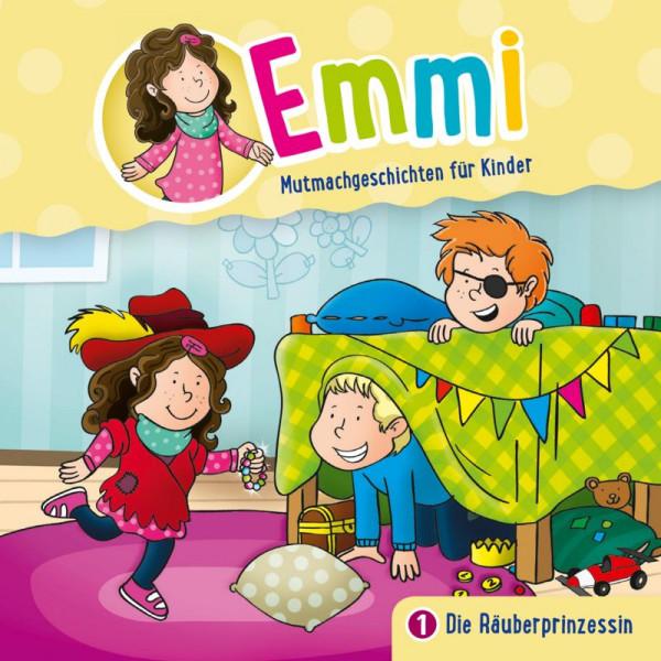 Emmi - Mutmachgeschichten für Kinder - 01: Die Räuberprinzessin