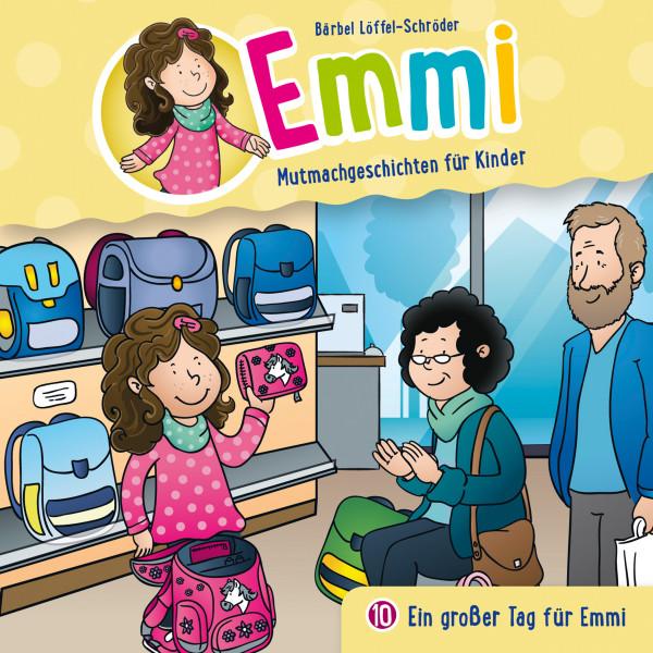 Emmi - Mutmachgeschichten für Kinder - 10: Ein großer Tag für Emmi