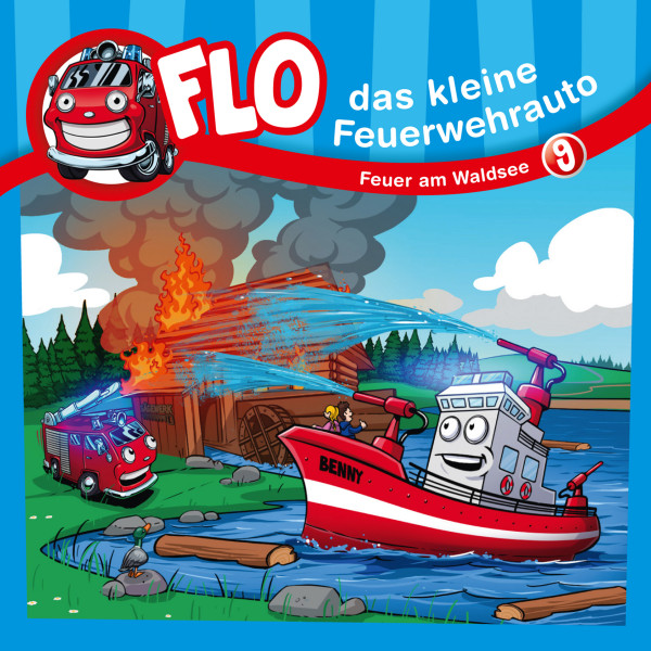 Flo, das kleine Feuerwehrauto - 09: Feuer am Waldsee