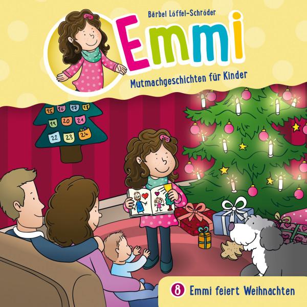 Emmi - Mutmachgeschichten für Kinder - 08: Emmi feiert Weihnachten