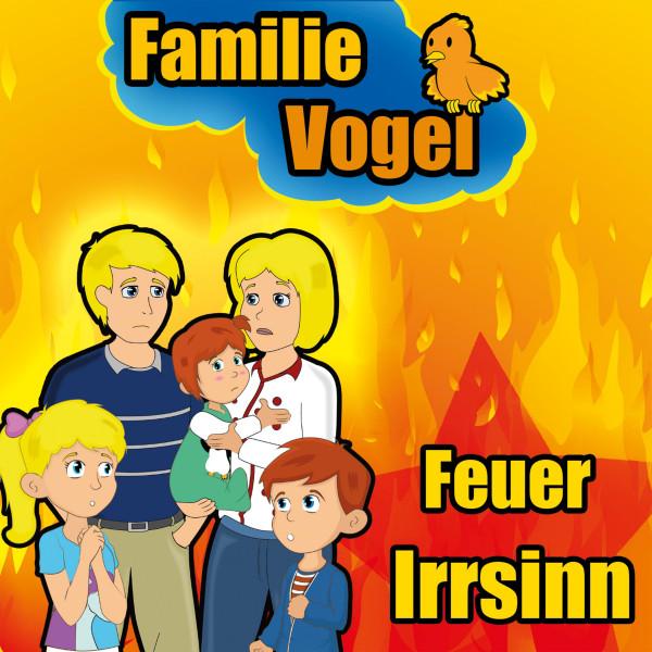 Feuer Irrsinn