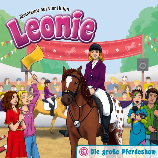 Leonie - Abenteuer auf vier Hufen - 25: Die große Pferdeshow