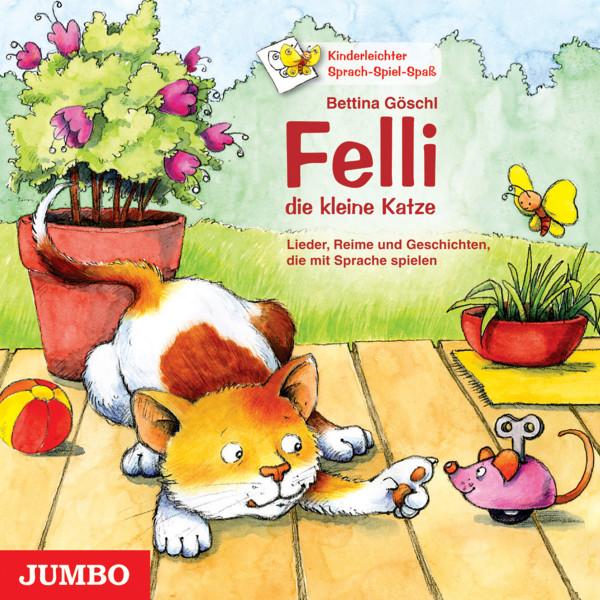 Felli, die kleine Katze - Lieder, Reime und Geschichten, die mit Sprache spielen