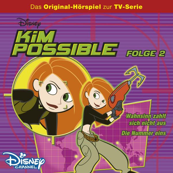 Kim Possible Hörspiel - Folge 2: Wahnsinn zahlt sich nicht aus/Die Nummer eins (Disney TV-Serie)