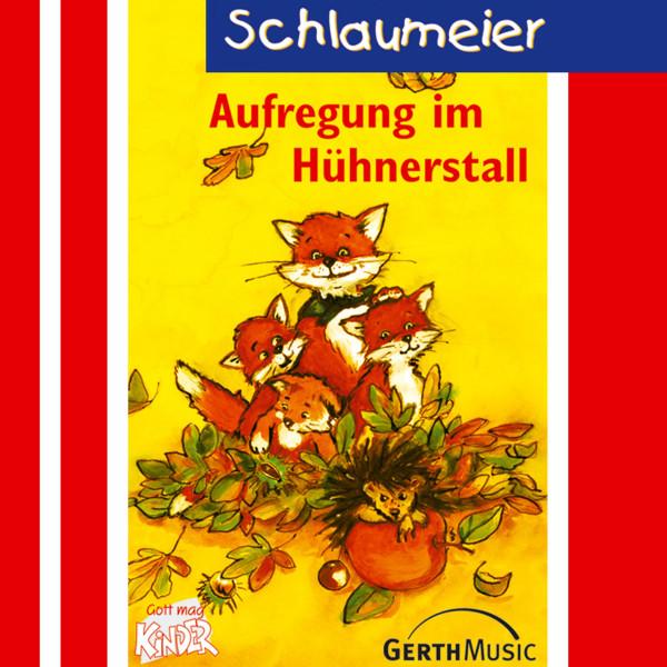 Aufregung im Hühnerstall (Schlaumeier 2) - Kinder-Hörspiel