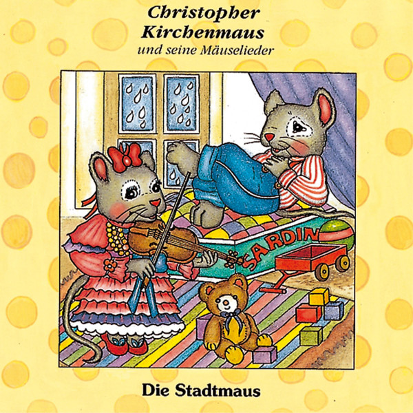 Christopher Kirchenmaus - 09: Die Stadtmaus