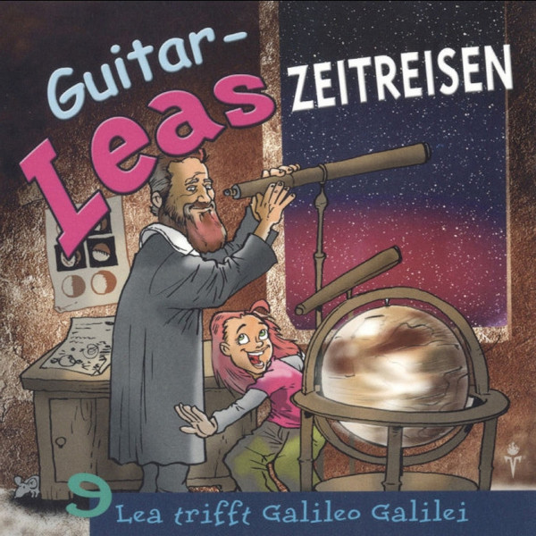 Guitar-Leas Zeitreisen - Teil 9: Lea trifft Galileo Galilei
